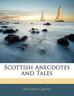 Scottish Anecdotes a...