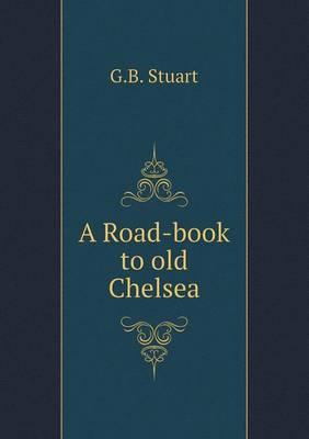 A Road-Book to Old Chelsea