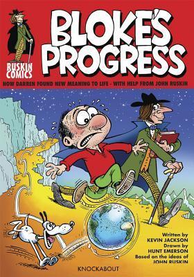 Bloke's Progress An Introduction to the world of John Ruskin