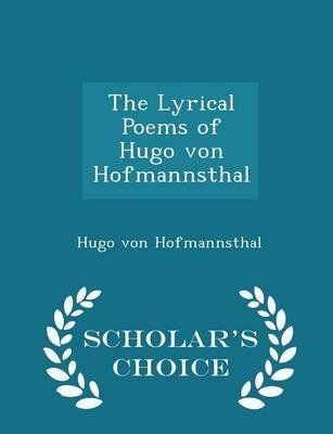 The Lyrical Poems of Hugo Von Hofmannsthal - Scholar's Choice Edition