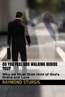 Do You Feel God Walking Beside You?