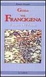 Guida ai percorsi della via Francigena in Piemonte e Val d'Aosta