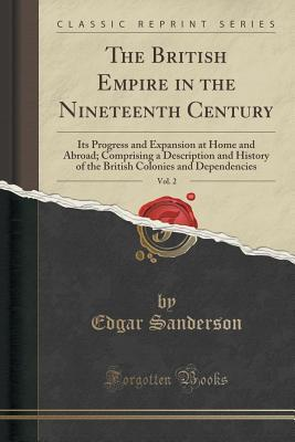 The British Empire in the Nineteenth Century, Vol. 2