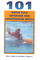 One Hundred and One Defensive and Conditioning Water Polo Drills