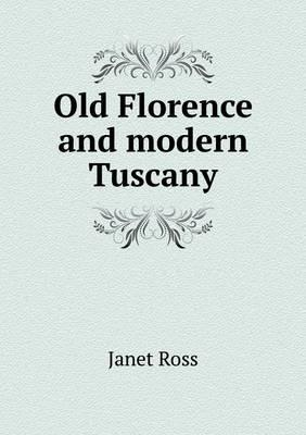 Old Florence and Modern Tuscany