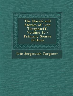 The Novels and Stories of Ivan Turgenieff, Volume 15
