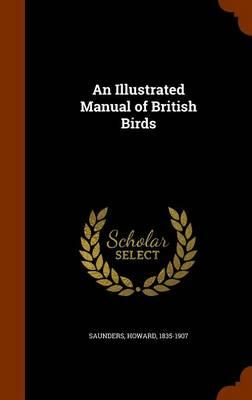 An Illustrated Manual of British Birds