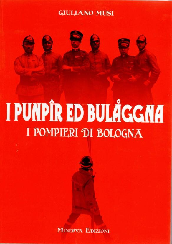 I punpir ed Bulaggna - I pompieri di Bologna