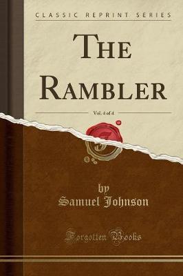The Rambler, Vol. 4 of 4 (Classic Reprint)