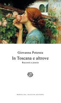 In Toscana e altrove