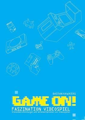Game On! Faszination Videospiel