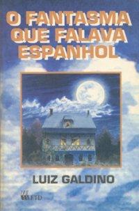 O fantasma que falava espanhol