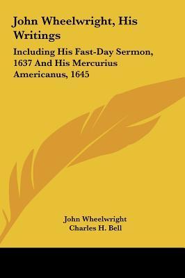 John Wheelwright, His Writings