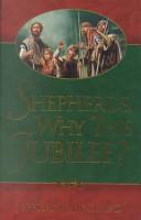 Shepherds, Why This Jubilee?