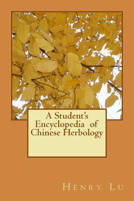 A Student's Encyclopedia of Chinese Herbology