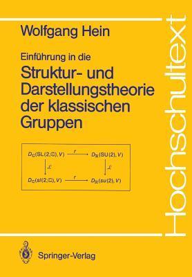 Einfuhrung in Die Struktur- Und Darstellungstheorie Der Klassischen Gruppen