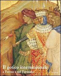 Il gotico internazionale a Fermo e nel Fermano