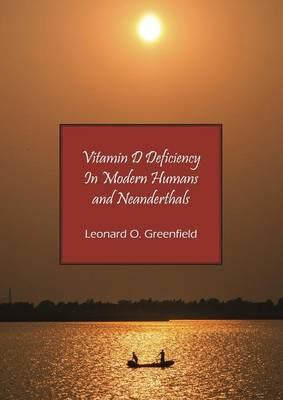 Vitamin D Deficiency in Modern Humans and Neanderthals