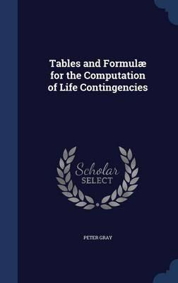 Tables and Formulae for the Computation of Life Contingencies