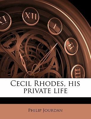 Cecil Rhodes, His Private Life