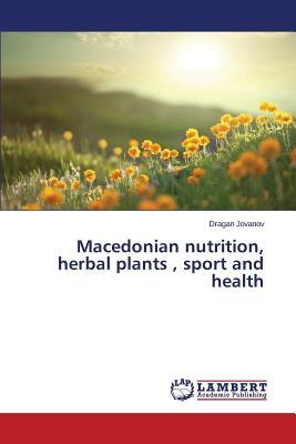 Macedonian nutrition, herbal plants , sport and health