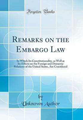 Remarks on the Embargo Law