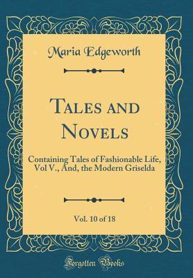 Tales and Novels, Vol. 10 of 18