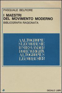 I maestri del movimento moderno. Bibliografia ragionata