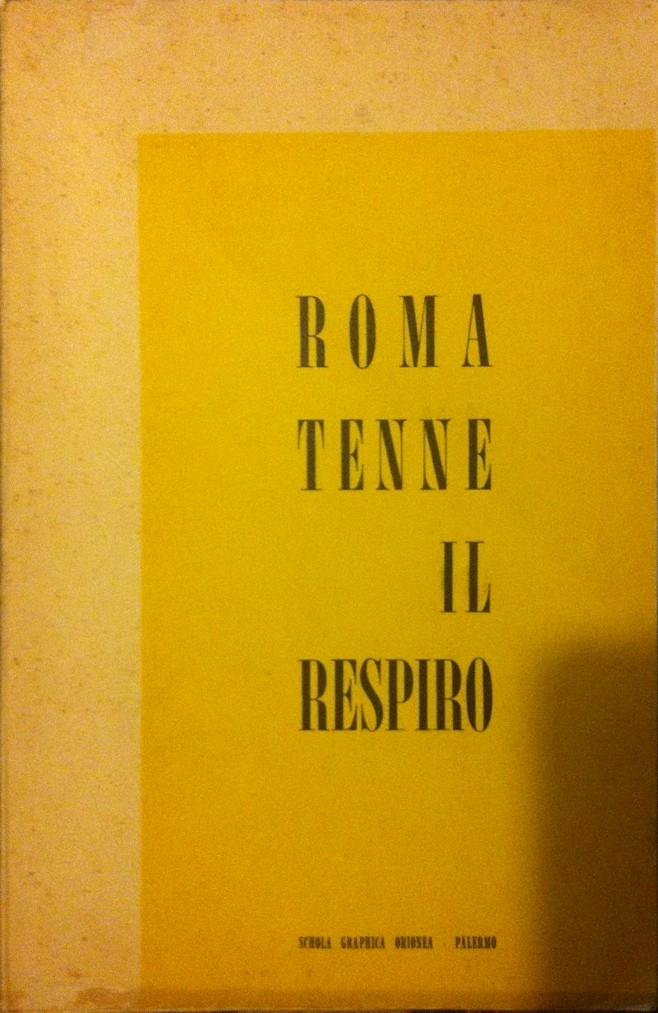 Roma tenne il respiro