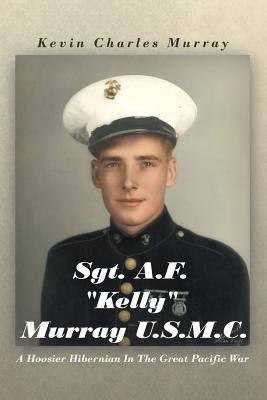 """Sgt. A.F. """"Kelly"""" Murray U.S.M.C."""