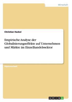 Empirische Analyse der Globalisierungseffekte auf Unternehmen und Märkte im Einzelhandelssektor