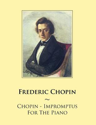 Chopin Impromptus for the Piano