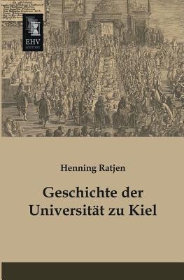 Geschichte der Universitaet zu Kiel