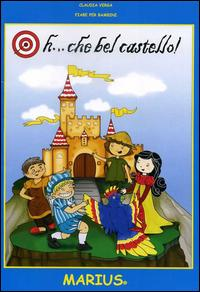 Oh... che bel castello! Fiabe per bambini