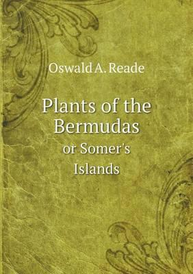 Plants of the Bermudas or Somer's Islands