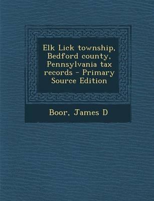 Elk Lick Township, Bedford County, Pennsylvania Tax Records