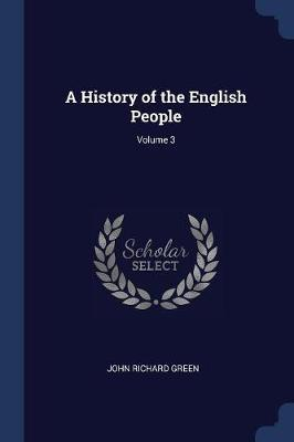 A History of the English People; Volume 3