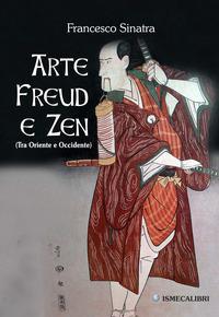 Arte Freud e Zen (Tra Oriente e Occidente)