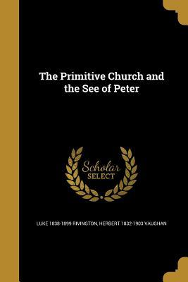 PRIMITIVE CHURCH & THE SEE OF