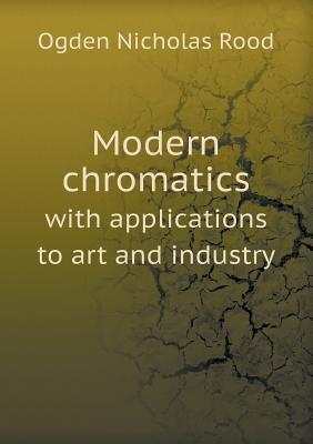 Modern Chromatics with Applications to Art and Industry