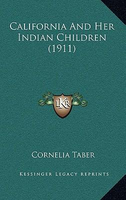 California and Her Indian Children (1911)