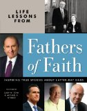 Life Lessons from Fathers of Faith