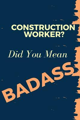 Construction worker?...