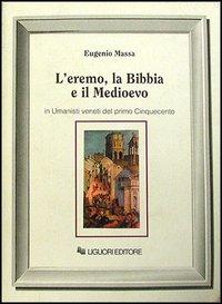 L'eremo, la Bibbia e il Medioevo in umanisti veneti del primo Cinquecento