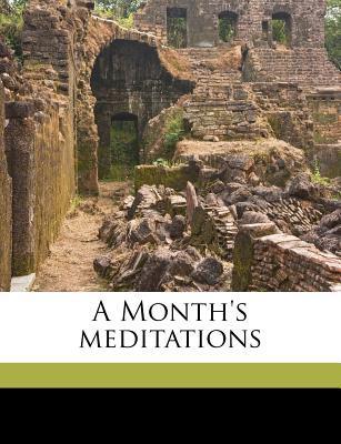 A Month's Meditations