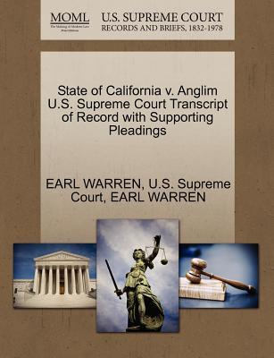 State of California V. Anglim U.S. Supreme Court Transcript of Record with Supporting Pleadings