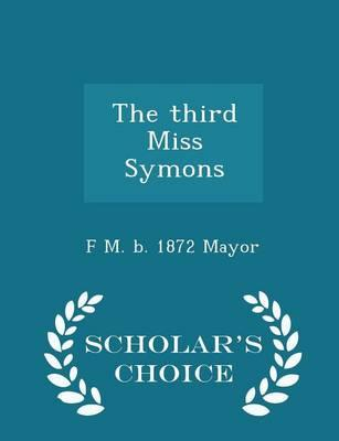 The Third Miss Symons - Scholar's Choice Edition