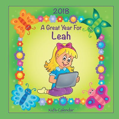 2018 - A Great Year for Leah Kid's Calendar