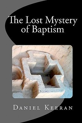 The Lost Mystery of Baptism