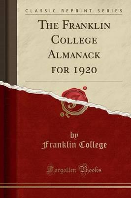 The Franklin College Almanack for 1920 (Classic Reprint)